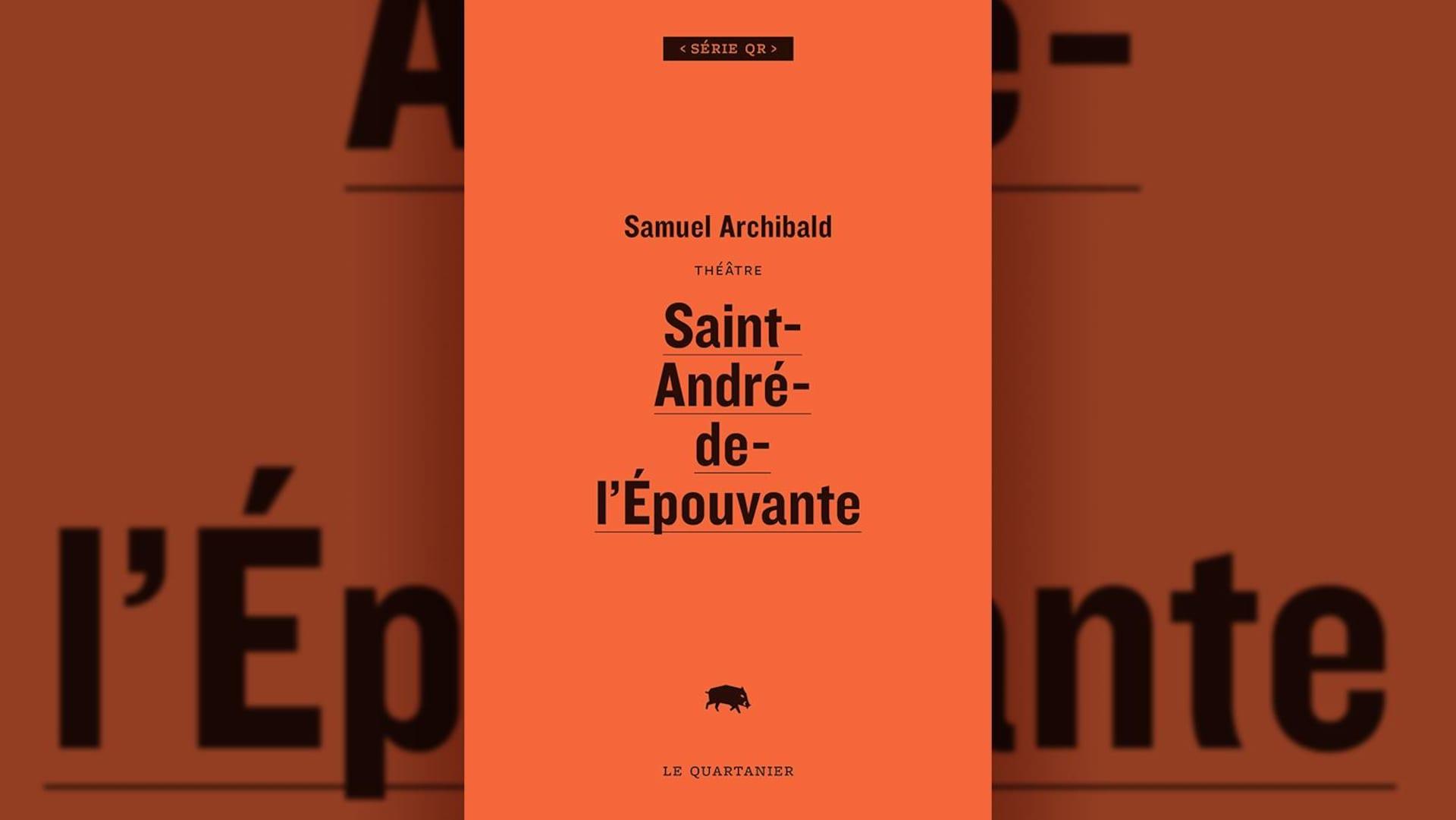 Montage de la couverture de  Saint-André-de-l'Épouvante  de Samuel Archibald, sur fond orange