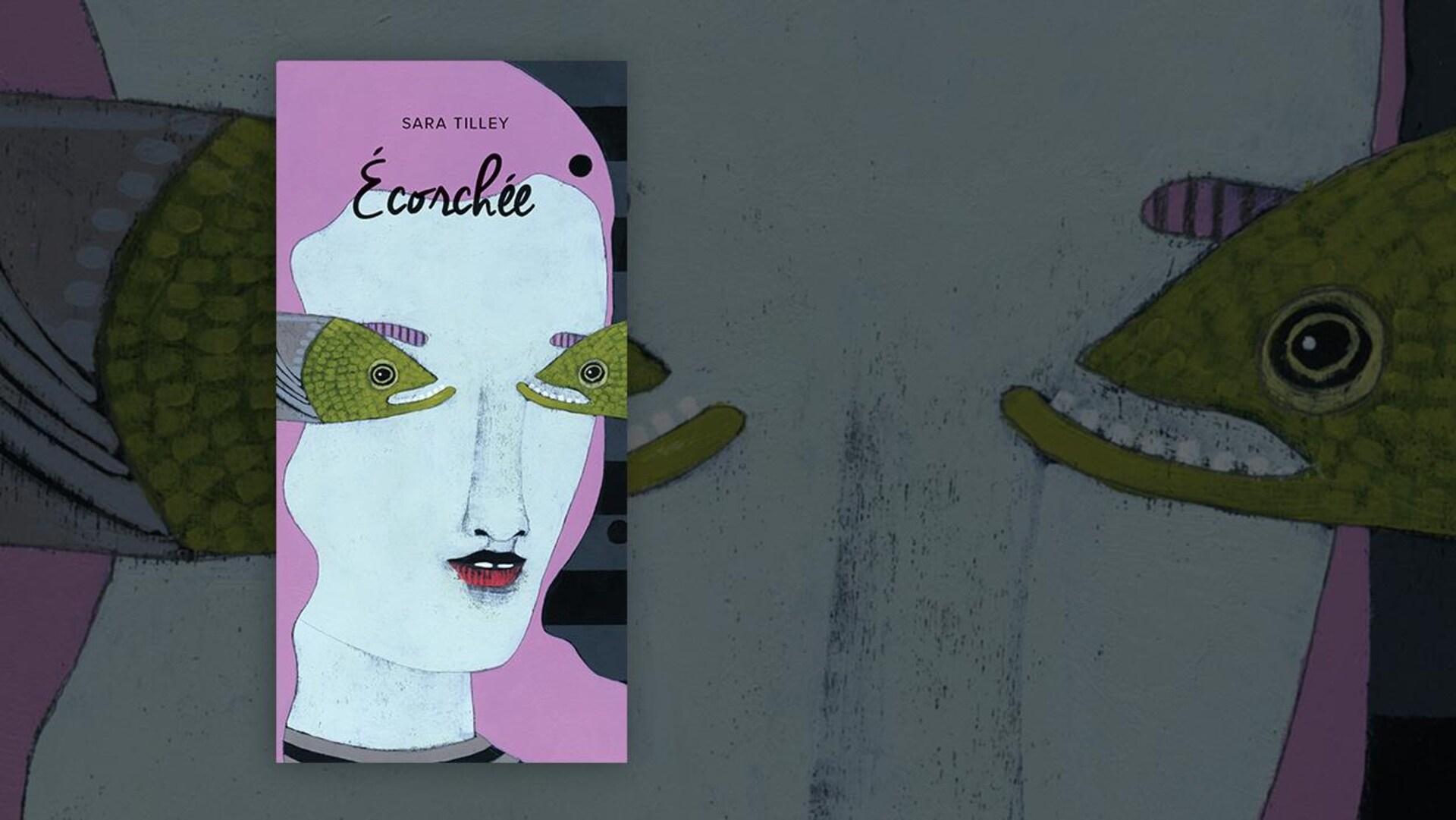 La couverture du livre «Écorchée» de Sara Tilley