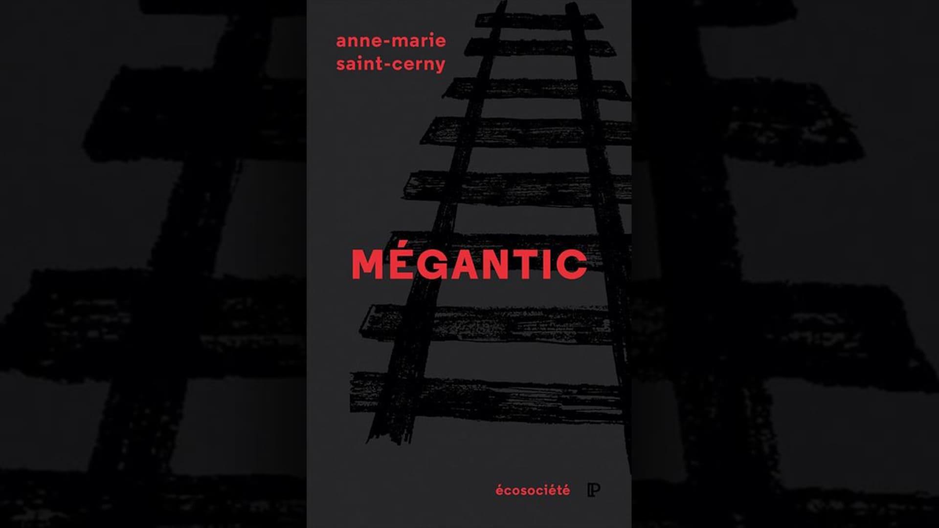 La couverture du livre  Mégantic  d'Anne-Marie Saint-Cerny