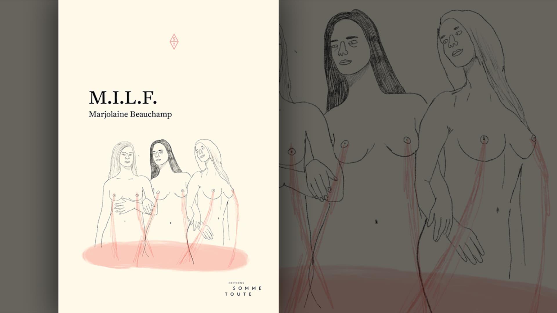 La couverture du livre  M.I.L.F. , de Marjolaine Beauchamp : illustration représentant trois femmes nues aux cheveux longs se tenant par les bras avec du sang s'écoulant de leurs seins.