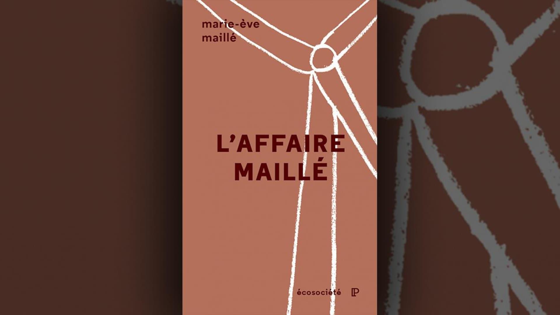La couverture du livre  L'affaire Maillé  de Marie-Ève Maillé