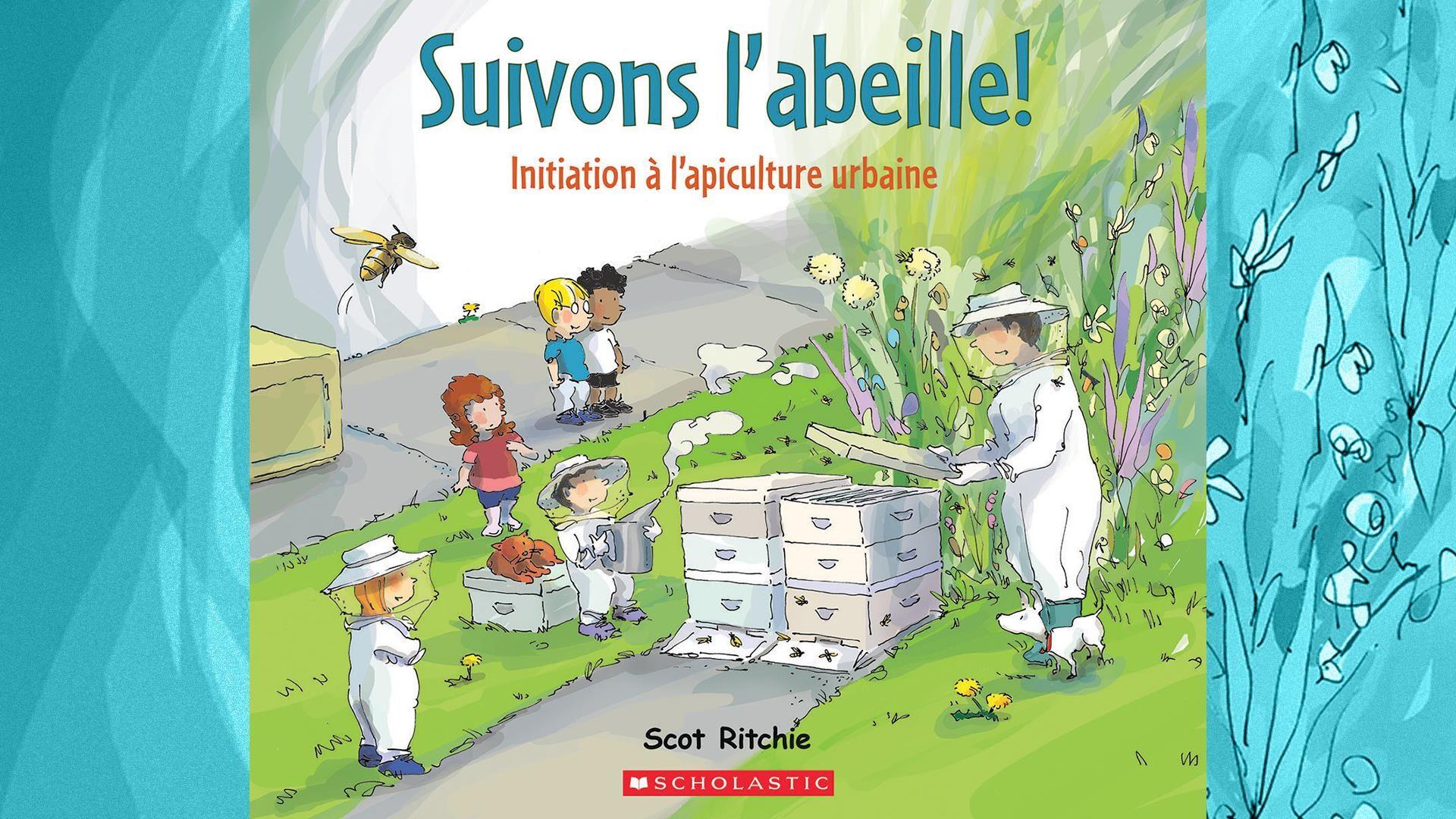 Page couverture du livre : Suivons l'abeille! Initiation à l'apiculture urbaine.