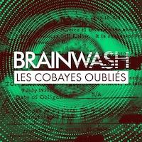Un montage illustre le titre de la série Brainwashed, intitulée Les cobayes oubliés en français.