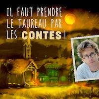 Le balado Fred Pellerin : Il faut prendre le taureau par les contes!