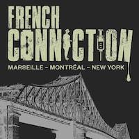 Le balado French Connection : Marseille, Montréal, New York.