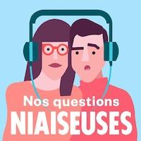 Nos questions niaiseuses.