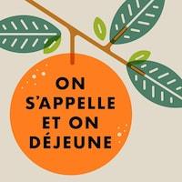 Illustration d'une orange dans un oranger, avec le titre On s'appelle et on déjeune en surimpression.