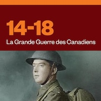 14-18 La Grande Guerre des Canadiens audionumérique.