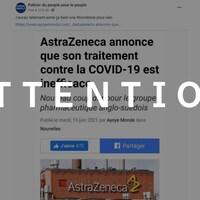 """Capture d'écran d'une publication Facebook qui comprend une capture d'écran d'un article intitulé """"AstraZeneca annonce que son traitement contre la COVID-19 est inefficace"""". Let mot """"attention"""" est superposé sur l'image."""