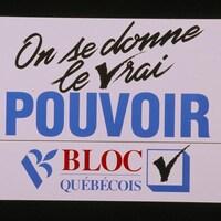 Affiche avec le slogan du Bloc québécois: On se donne le vrai pouvoir.