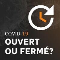 Répertoire des services ouverts ou fermés à cause de la COVID-19