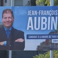 Une affiche électorale du candidat à la mairie de Trois-Rivières lors des élections de 2017, Jean-François Aubin