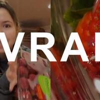 Une femme tient un contenant de fraises. À côté d'elle, une photo d'une fraise vue de près. Le mot VRAI est superposé sur la photo.