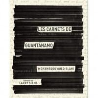Les carnets de Guantanamo de Mohamedou Ould Slahi, publié aux Éditions Michel Lafon