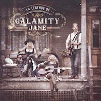 La pochette de l'album La légende de Calamity Jane : deux femmes sont assises et un homme est debout sur le perron d'une vieille maison; tous tiennent une guitare ou une basse