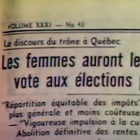 Un article de journal en 1940 titre : Les femmes auront le droit de vote aux élections provinciales.