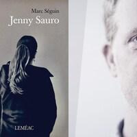 À la gauche, la couverture du livre « Jenny Sauro », de Marc Séguin. À la droite, la photo de l'auteur.