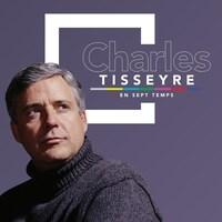 Charles Tisseyre en sept temps