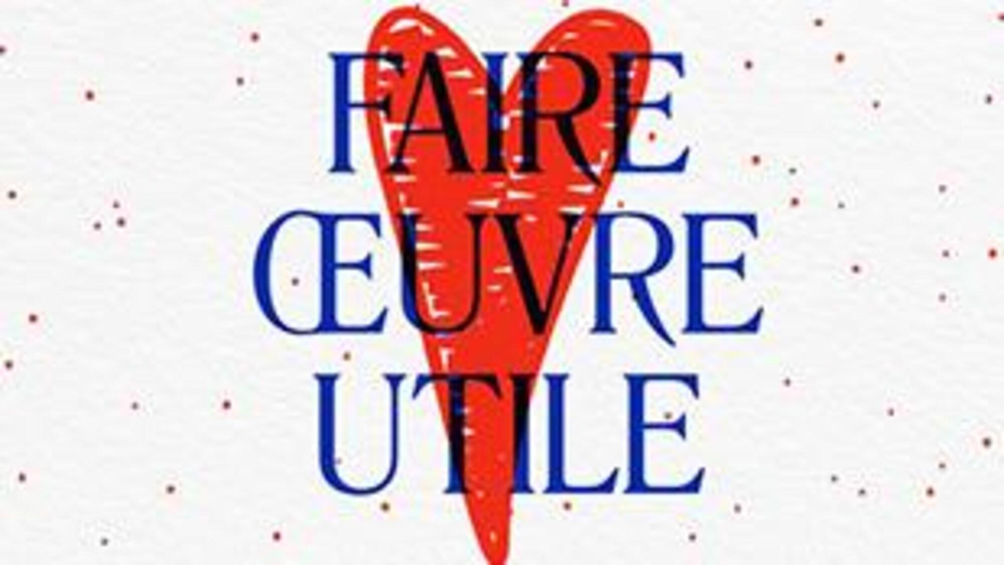 Sur un cœur dessiné en rouge, il est écrit le titre de l'émission <i>Faire oeuvre utile</i> en bleu.