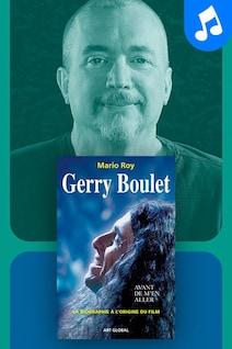 Le livre audio Gerry Boulet : avant de m'en aller.