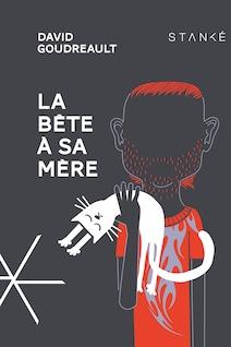 La page couverture de La bête à sa mère, de David Goudreault