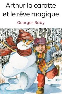Page couverture du livre Arthur la carotte et le rêve magique