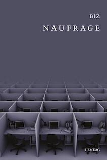 Naufrage, de Biz, publié chez Leméac Éditeur, 2016