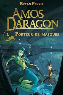 Amos Daragon : porteur de masques