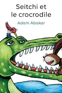 Page couverture du conte jeunesse Seitchi et le crocodile