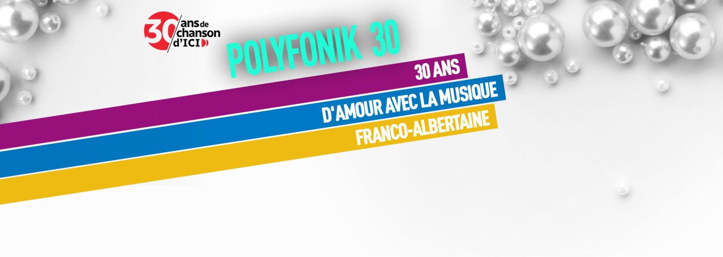 Polyfonik 30 30 ans d'amour avec la musique franco-albertaine