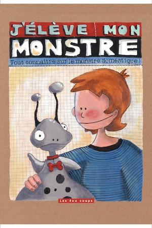 La couverture du livre J'élève mon monstre