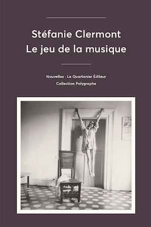 La couverture du recueil de nouvelles Le jeu de la musique de Stéfanie Clermont