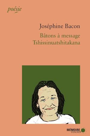 La couverture du livre <i>Bâton à messages</i> de Joséphine Bacon