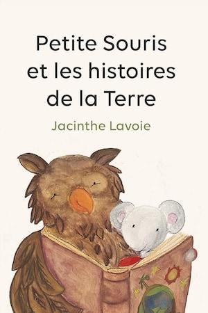 Page couverture du conte jeunesse <i>Petite Souris et les histoires de la Terre</i>