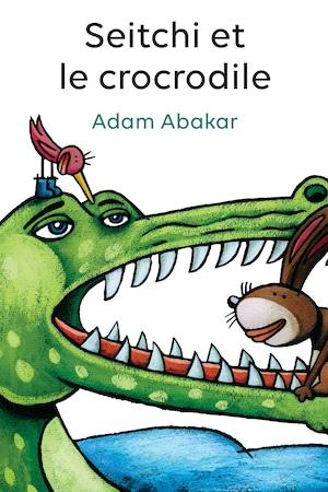 Page couverture du conte jeunesse <i>Seitchi et le crocodile</i>