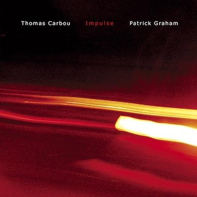 THOMAS CARBOU & PATRICK GRAHAM: IMPULSE