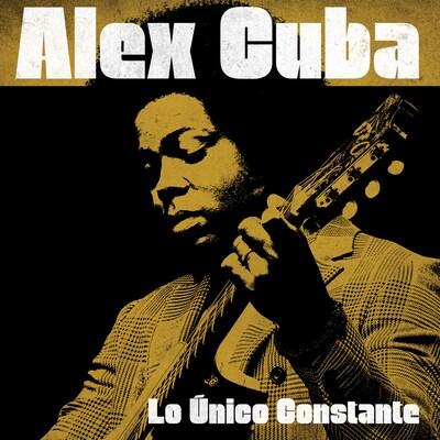 ALEX CUBA: LO UNICO CONSTANTE
