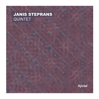 JANIS STEPRANS QUINTET: AJIVTAL