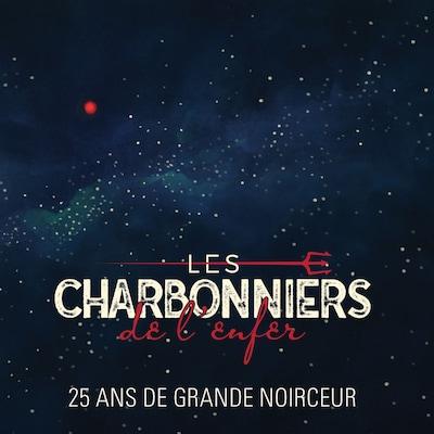 LES CHARBONNIERS DE L'ENFER : 25 ANS DE GRANDE NOIRCEUR