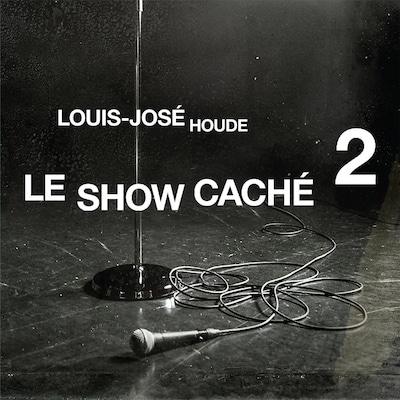 Le spectacle « Le show caché 2 », de Louis-José Houde.