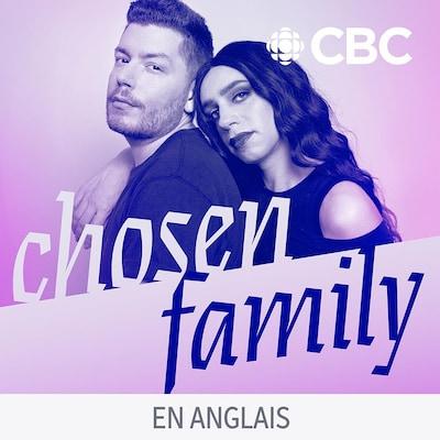 Le balado Chosen Family.