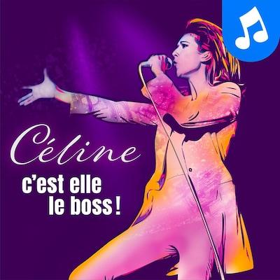 Le balado Céline, c'est elle le boss!