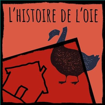 Le balado L'histoire de l'oie.