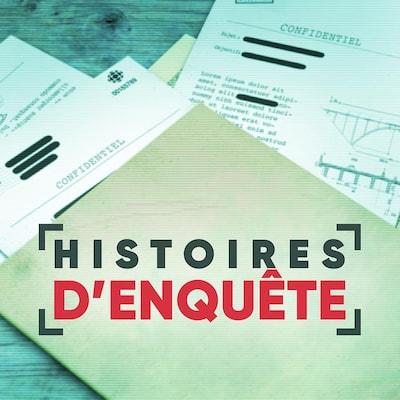 Le balado Histoires d'Enquête.