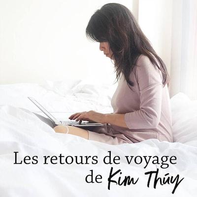 Les retour de voyage de Kim Thuy.