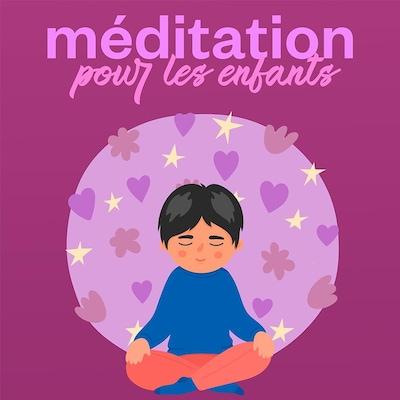 Le balado Méditation pour les enfants.