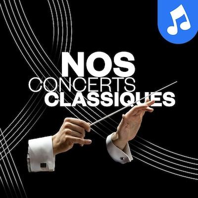 Le balado <i>Nos concerts classiques</i>.
