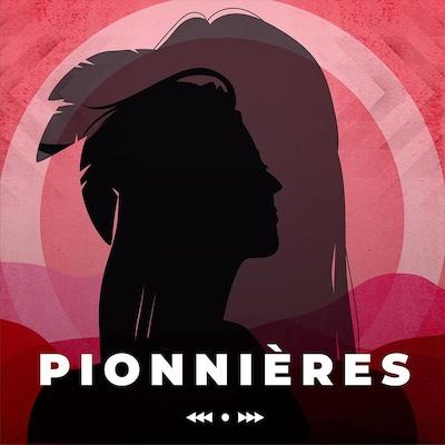 Le balado Pionnières.