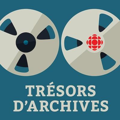 Le balado <ì>Trésors d'archives </i>.