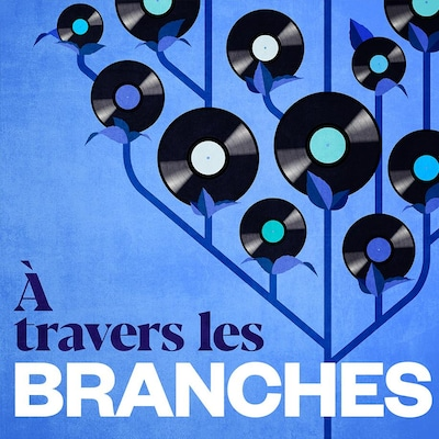 À travers les branches, ICI Musique.